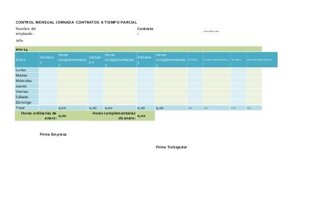 CONTROL MENSUAL JORNADA CONTRATOS A TIEMPO PARCIAL Nombre del empleado: Contrato : HorasMensuales Jefe: ene-14 Enero Seman...