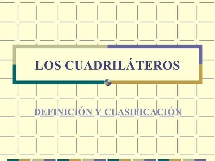 LOS CUADRILÁTEROS DEFINICIÓN Y CLASIFICACIÓN