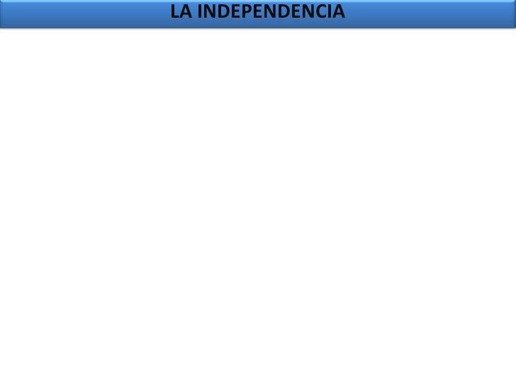 LA INDEPENDENCIA<br />