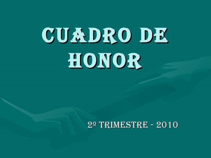 CUADRO DE HONOR 2º TRIMESTRE - 2010
