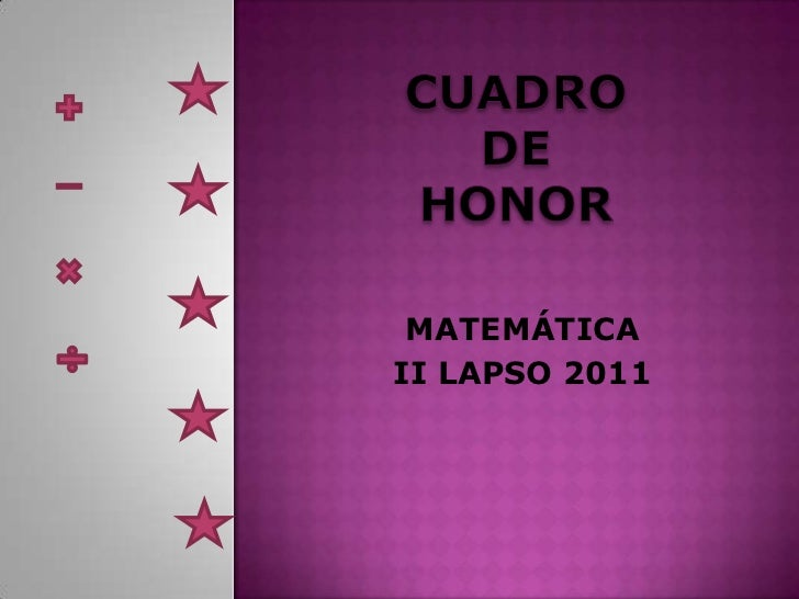 Cuadrodehonor <br />MATEMÁTICA <br />II LAPSO 2011<br />