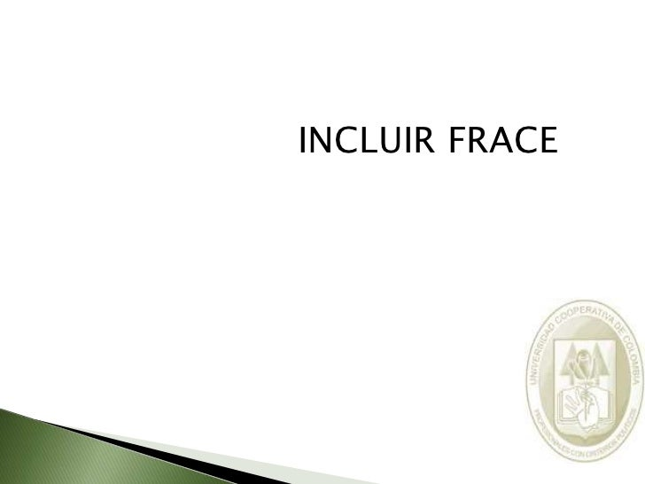 INCLUIR FRACE<br />