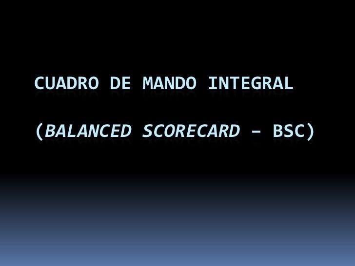 CUADRO DE MANDO INTEGRAL  (BALANCED SCORECARD – BSC)