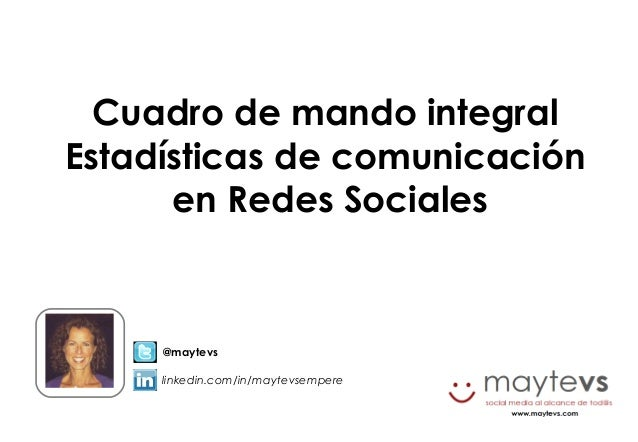 @maytevslinkedin.com/in/maytevsempereCuadro de mando integralEstadísticas de comunicaciónen Redes Sociales