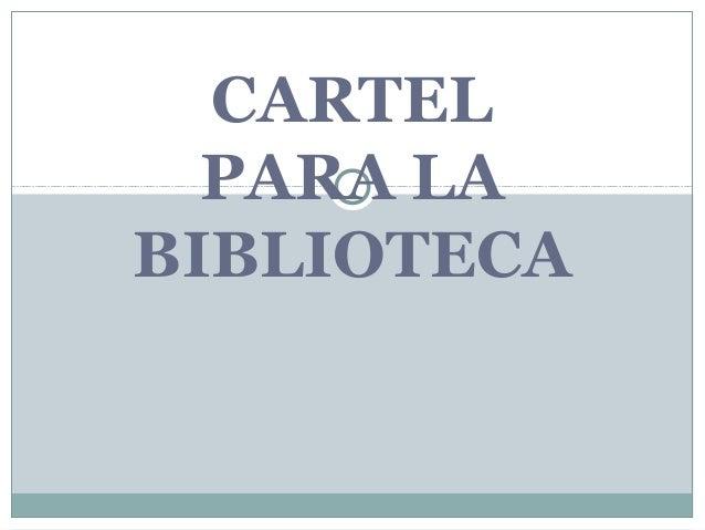 CARTEL PARA LA BIBLIOTECA