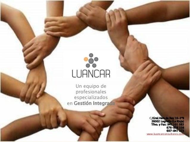Un equipo de profesionales especializados en Gestión Integrada C/Gral.Vara de Rey 16-3ºB 26002 Logroño (La Rioja) Tfno. y ...
