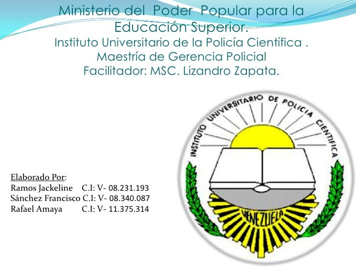 Ministerio del Poder Popular para la                     Educación Superior.           Instituto Universitario de la Polic...