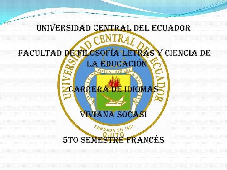 Universidad central del ecuadorFacultad de filosofía letras y ciencia de              la educación          Carrera de idi...