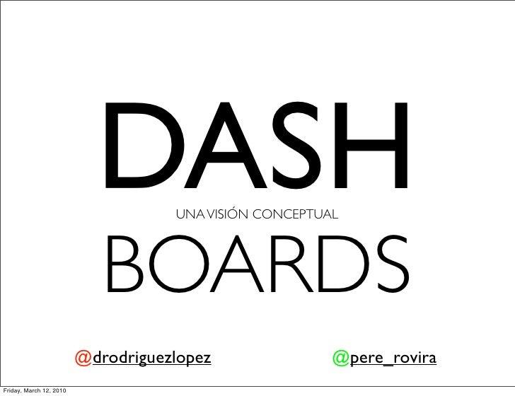 DASH     UNA VISIÓN CONCEPTUAL                                 BOARDS                          @drodriguezlopez           ...
