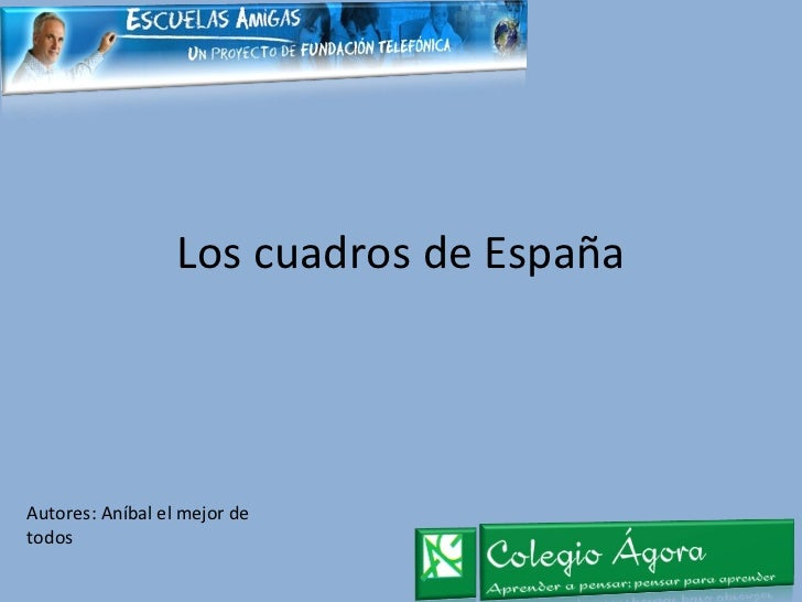Los cuadros de España Autores: Aníbal el mejor de todos