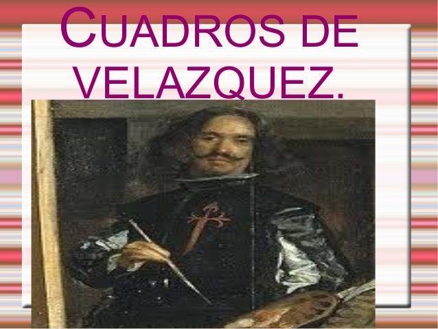 CUADROS DEVELAZQUEZ.