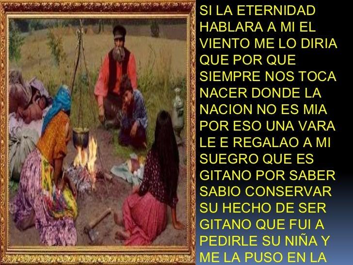 SI LA ETERNIDAD HABLARA A MI EL VIENTO ME LO DIRIA QUE POR QUE SIEMPRE NOS TOCA NACER DONDE LA NACION NO ES MIA POR ESO UN...