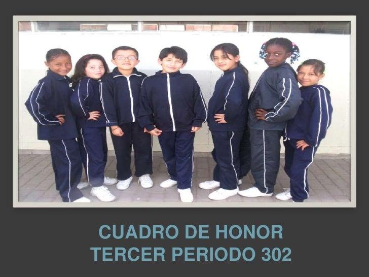 CUADRO DE HONORTERCER PERIODO 302<br />