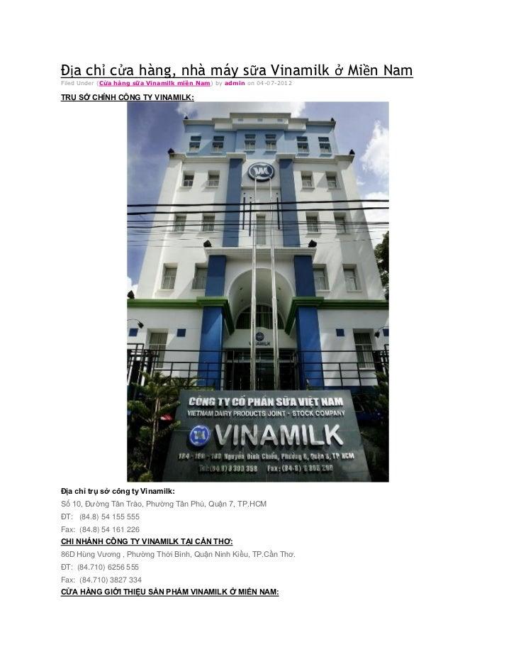 Địa chỉ cửa hàng, nhà máy sữa Vinamilk ở Miền NamFiled Under (Cửa hàng sữa Vinamilk miền Nam) by admin on 04-07-2012TRỤ SỞ...