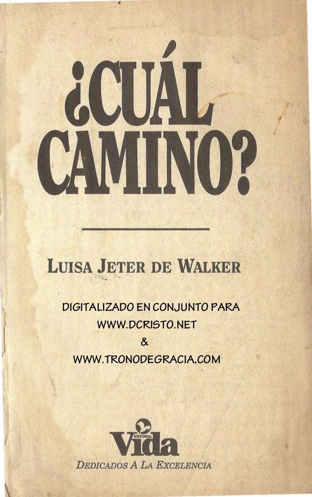 1 .J , LUISA JETER DE WALKER .; :..'.. .. ... DEDICADOS A LA EXCELENCIA DIGITALIZADO EN CONJUNTO PARA WWW.DCRISTO.NET & WW...