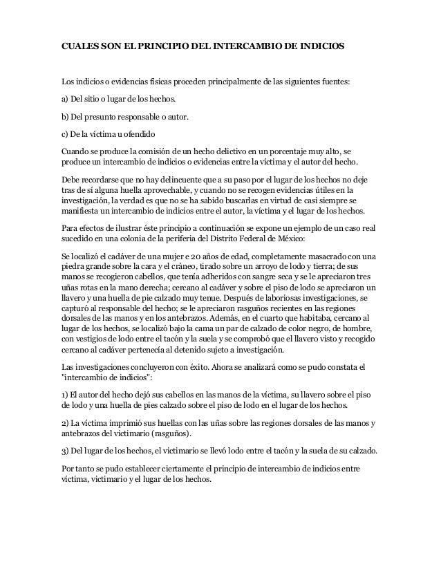 CUALES SON EL PRINCIPIO DEL INTERCAMBIO DE INDICIOSLos indicios o evidencias físicas proceden principalmente de las siguie...