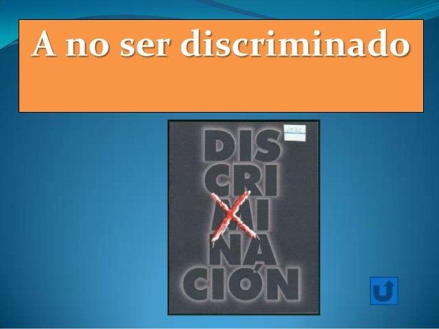 A no ser discriminado
