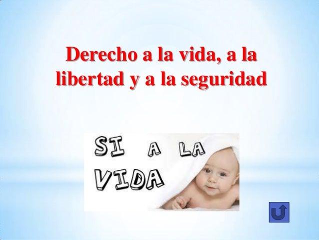 Derecho a la vida, a lalibertad y a la seguridad