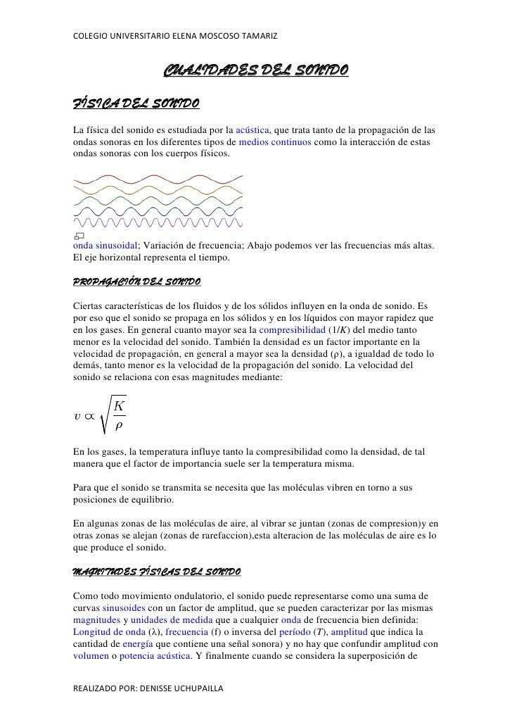 CUALIDADES DEL SONIDO<br />FÍSICA DEL SONIDO<br />La física del sonido es estudiada por la acústica, que trata tanto de la...