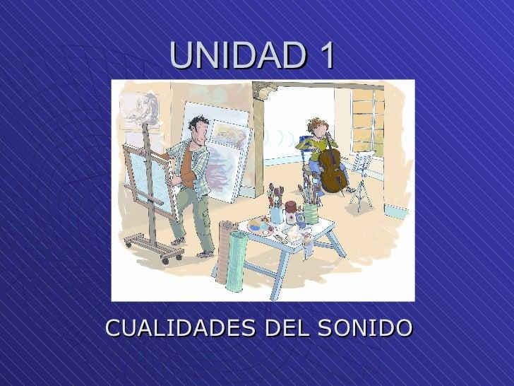 UNIDAD 1 CUALIDADES DEL SONIDO