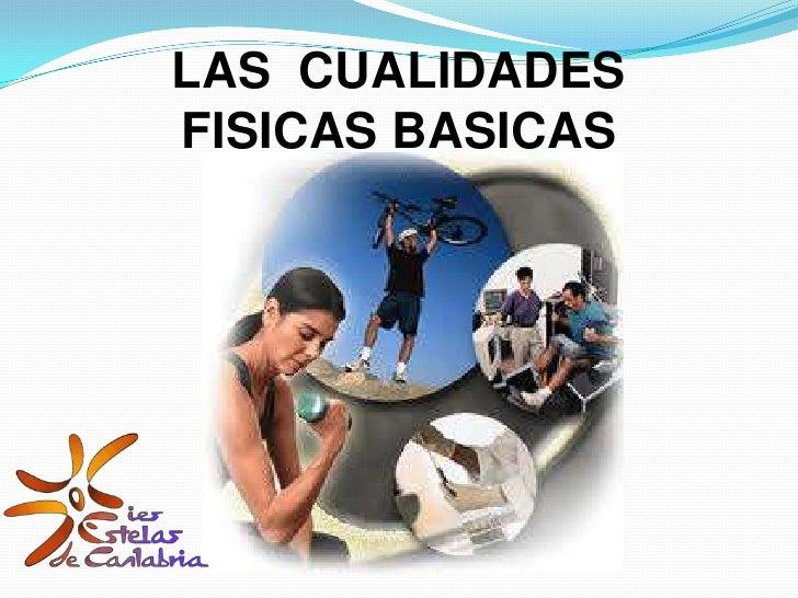 LAS  CUALIDADES  FISICAS BASICAS<br />