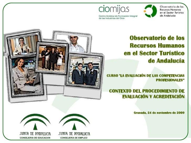 Observatorio de los <br />Recursos Humanos <br />en el Sector Turístico <br />de Andalucía<br />CURSO &quot;LA EVALUACIÓN ...