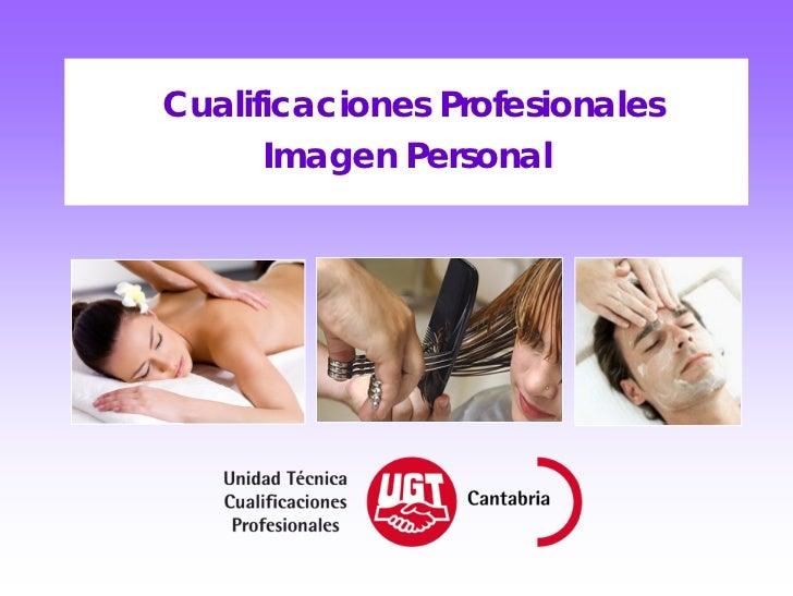 Cualificaciones Profesionales      Imagen Personal