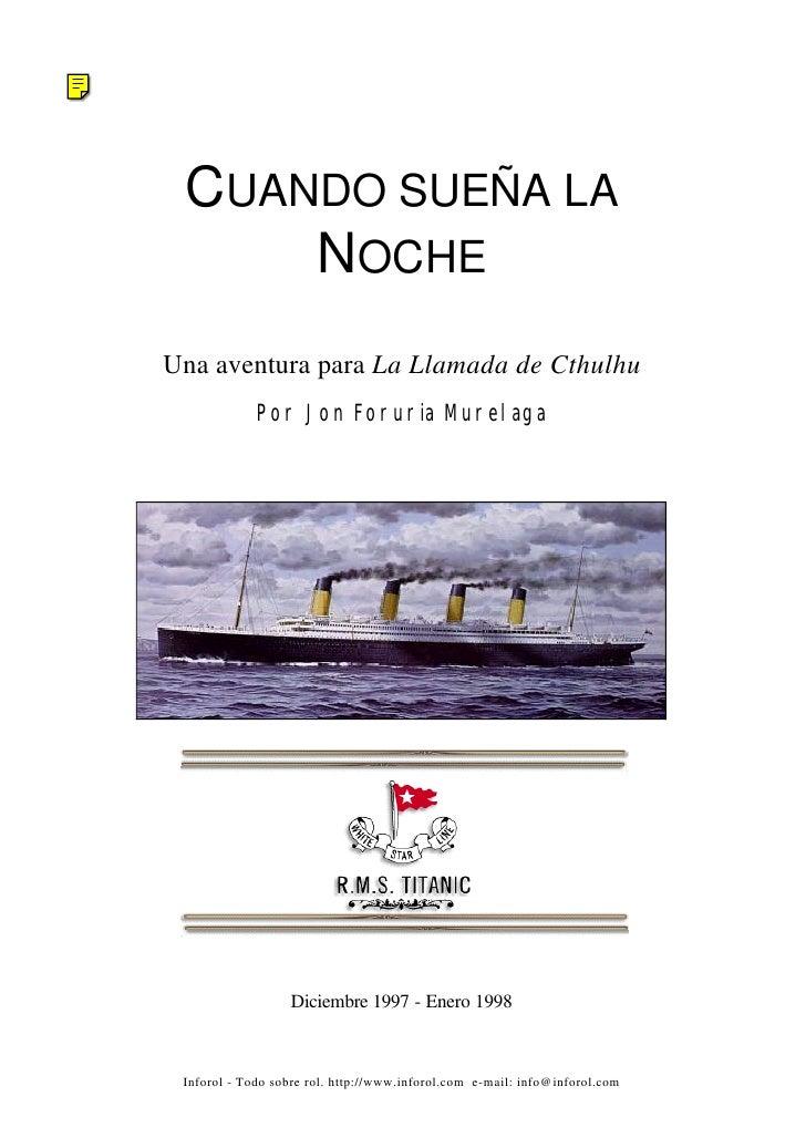 CUANDO SUEÑA LA      NOCHE Una aventura para La Llamada de Cthulhu              Por Jon Foruria Murelaga                  ...