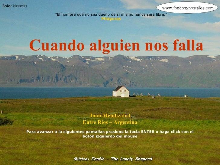 Música: Zanfir - The Lonely Sheperd Juan Mendizabal Entre Rios – Argentina Para avanzar a la siguientes pantallas presione...