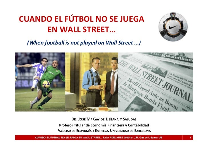 CUANDO EL FÚTBOL NO SE JUEGA     EN WALL STREET… (When football is not played on Wall Street ...)                         ...
