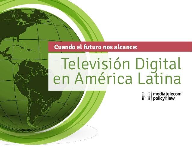 Cuando el futuro nos alcance: Televisión Digital en América Latina