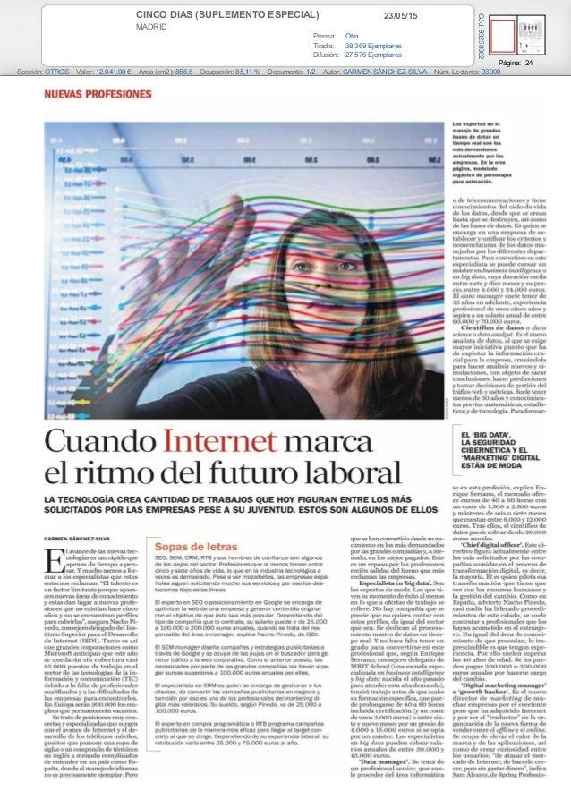 23/05/15CINCO DIAS (SUPLEMENTO ESPECIAL) MADRID Prensa: Otra Tirada: 38.369 Ejemplares Difusión: 27.576 Ejemplares Página:...