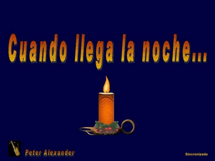 Cuando llega la noche... Peter Alexander Sincronizado