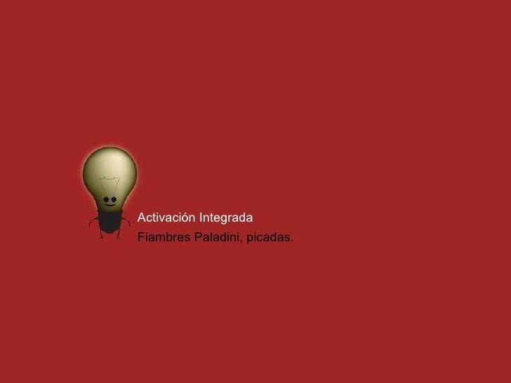 Activación Integrada Fiambres Paladini, picadas.