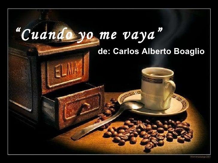 Cuando yo me_vaya_-_carlos_boaglio Slide 2