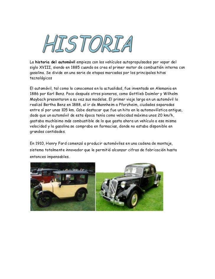 <br />La historia del automóvil empieza con los vehículos autopropulsados por vapor del siglo XVIII, siendo en ...