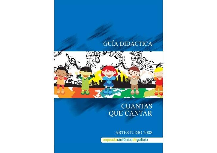GUÍA DIDÁCTICA         CUANTAS  QUE CANTAR       ARTESTUDIO 2008   1