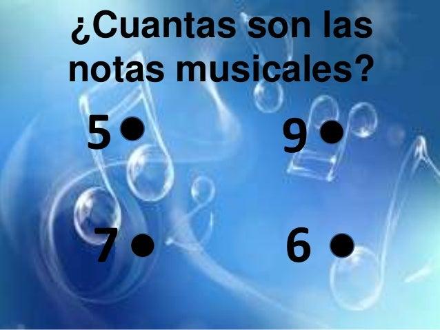 ¿Cuantas son lasnotas musicales?5          9 7         6