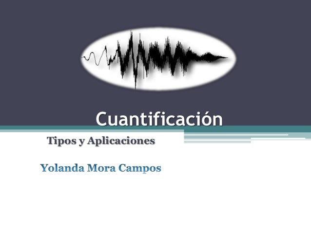 Cuantificación Tipos y Aplicaciones