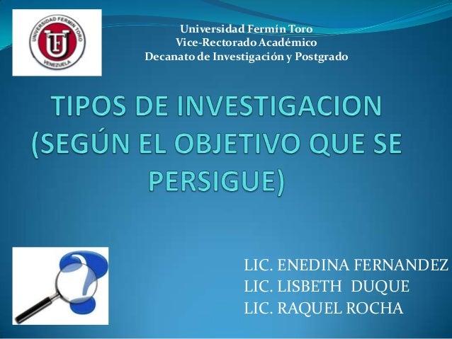 Universidad Fermín Toro     Vice-Rectorado AcadémicoDecanato de Investigación y Postgrado                  LIC. ENEDINA FE...