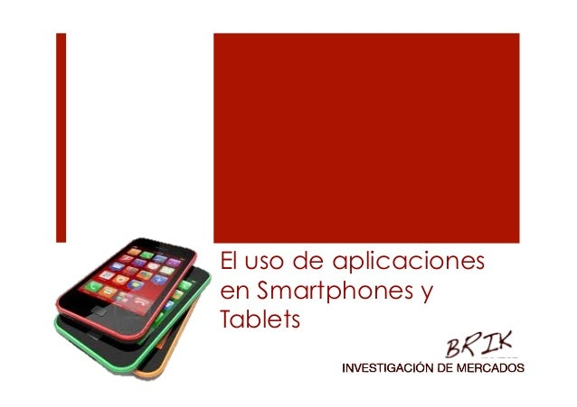 El uso de aplicacionesen Smartphones yTablets