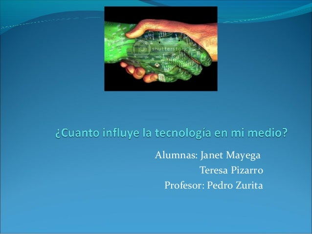 Alumnas: Janet MayegaTeresa PizarroProfesor: Pedro Zurita