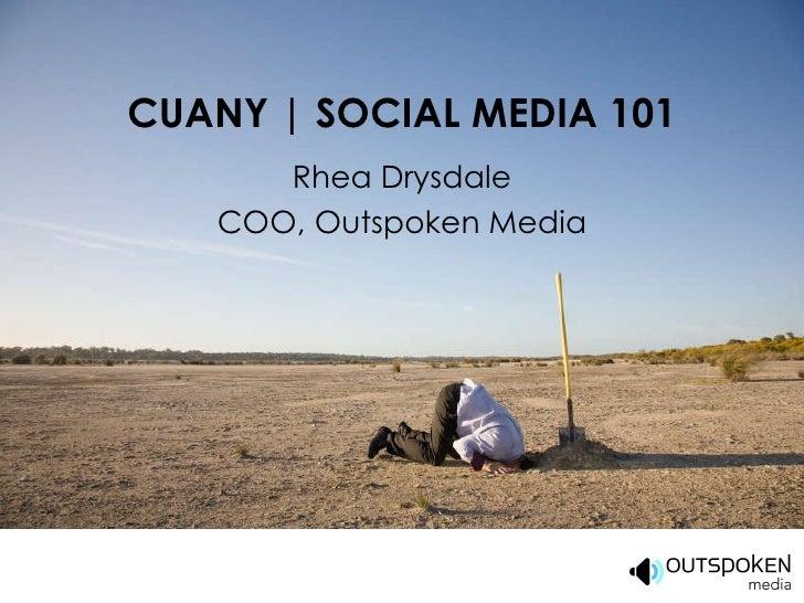 CUANY   SOCIAL MEDIA 101 Rhea Drysdale COO, Outspoken Media