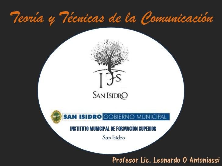 Teoría y Técnicas de la Comunicación          INSTITUTO MUNICIPAL DE FORMACIÓN SUPERIOR                          San Isidr...