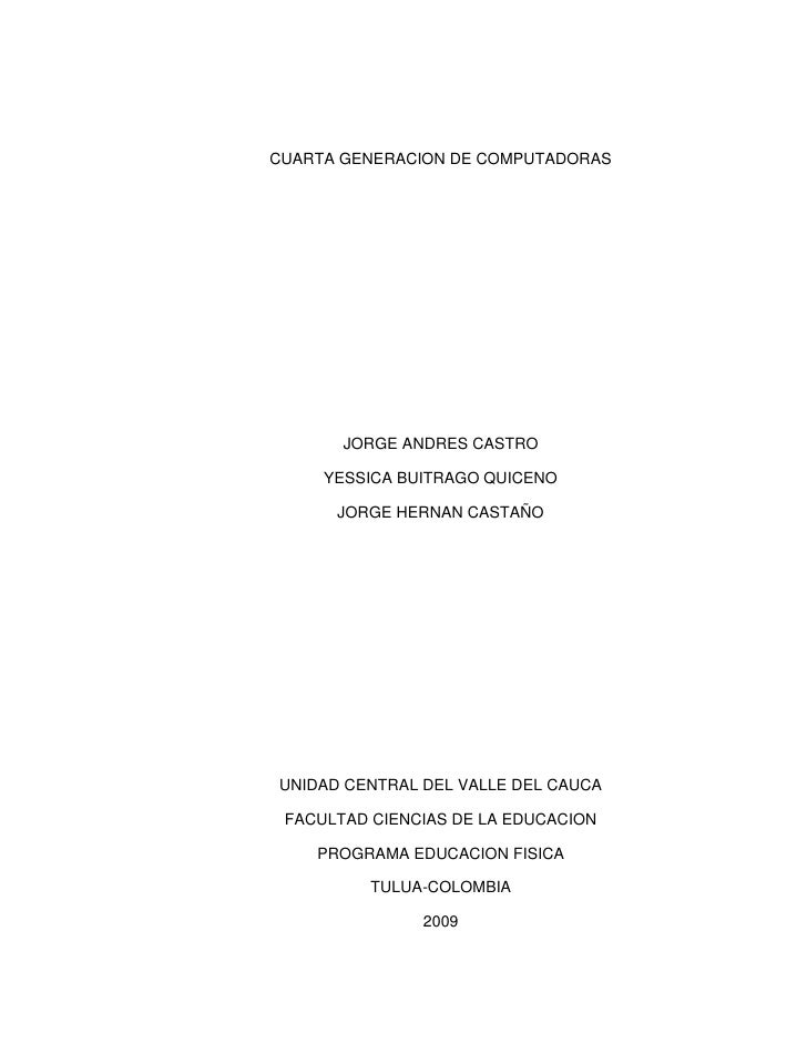 CUARTA GENERACION DE COMPUTADORAS<br />JORGE ANDRES CASTRO<br />YESSICA BUITRAGO QUICENO<br />JORGE HERNAN CASTAÑO<br />UN...