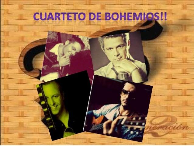 Cuarteto de bohemios!!