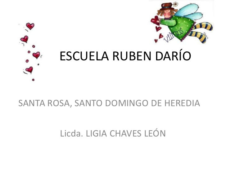 ESCUELA RUBEN DARÍO<br />SANTA ROSA, SANTO DOMINGO DE HEREDIA<br />Licda. LIGIA CHAVES LEÓN<br />