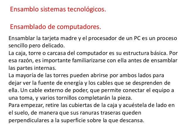 Ensamblo sistemas tecnológicos.Ensamblado de computadores.Ensamblar la tarjeta madre y el procesador de un PC es un proces...