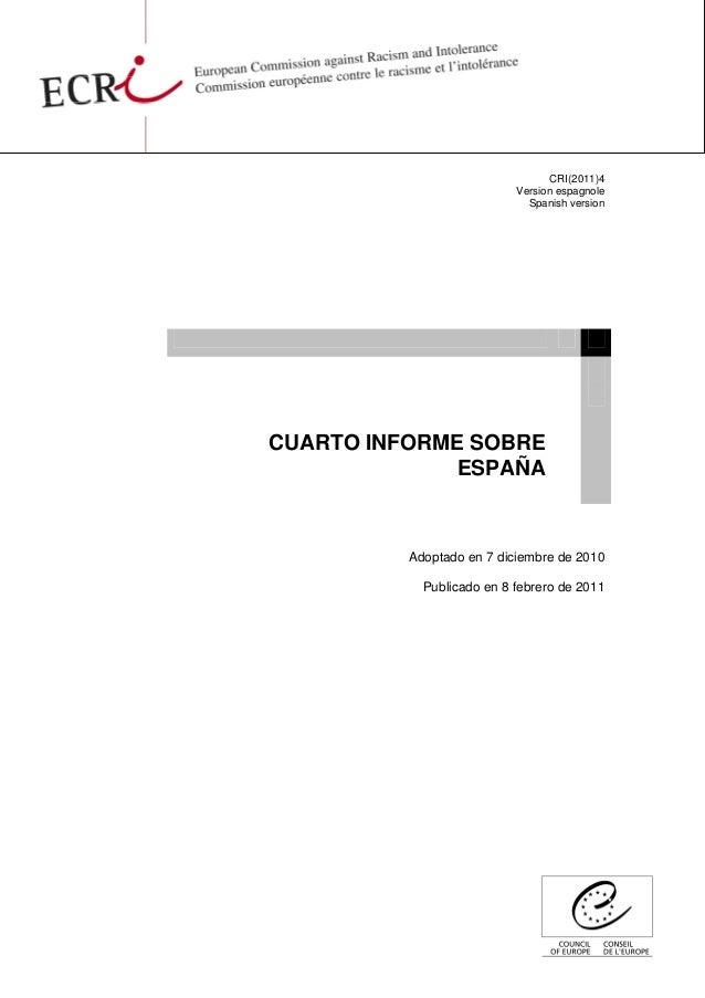 CRI(2011)4 Version espagnole Spanish version CUARTO INFORME SOBRE ESPAÑA Adoptado en 7 diciembre de 2010 Publicado en 8 fe...