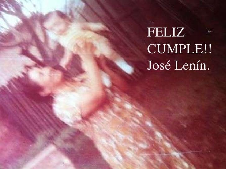 FELIZCUMPLE!!José Lenín.